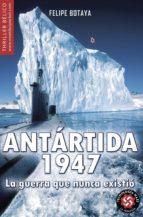 antartida, 1947 felipe botaya 9788497636063