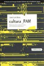 cultura ram: mutaciones de la cultura en la era de su distribucio n electronica-jose luis brea-9788497840163