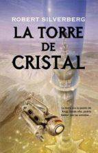 la torre de cristal-robert silverberg-9788498005363