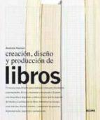 creacion, diseño y produccion de libros andrew haslam 9788498011463