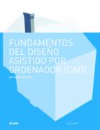 fundamentos diseño asistido por ordenador (cad) elys john 9788498016963