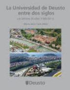 la universidad de deusto entre dos siglos (1986-2011): los ultimo s 25 años (1986-2011)-maria jesus cava mesa-9788498303063