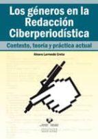 los generos en la redaccion ciberperiodistica (contexto, teoria y practica actual)-ainara larrondo ureta-9788498601763