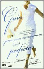 guia para una menopausia (casi) perfecta maria jesus balbas 9788498722963