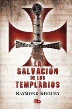la salvacion de los templarios-raymond khoury-9788498727463