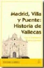 historia de vallecas, madrid, villa y puente luis h. castellanos carlos colorado 9788498730463