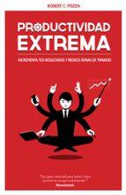 productividad extrema-robert c. pozen-9788498752663