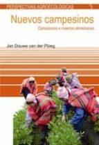 nuevos campesinos: campesinos e imperios alimentarios-jan douwe van der ploeg-vera sacristan-9788498882063