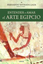 entender y amar el arte egipcio (ebook)-fernando estrada laza-9788498924763