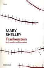 Frankenstein o el moderno Prometeo (CLÁSICA)