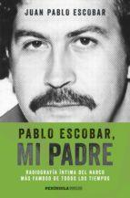 pablo escobar, mi padre (edición española) (ebook) juan pablo escobar 9788499424163