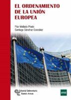 el ordenamiento de la union europea-pilar mellado prado-9788499612263