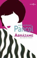 abrazame: la vida es deseo-katherine pancol-9788499706863