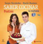 (pe) saber cocinar postres-sergio fernandez-marilo montero-9788499980263