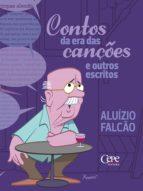 contos na era das canções e outros escritos (ebook)-aluízio falcão-9788578585563