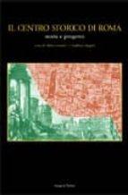 Libro descargas gratis torrent Il centro storico di roma: storia e progetto