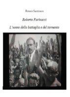 roberto farinacci, l'uomo del tormento e della battaglia (ebook)-9788871637563