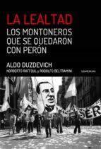 La Lealtad: Los Montoneros Que Se Quedaron Con Perón