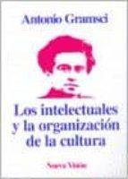 los intelectuales y la organizacion de la cultura antonio gramsci 9789506020163