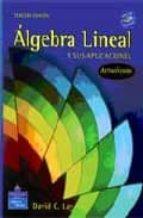 algebra lineal y sus aplicaciones (3ª ed.)-david c. lay-9789702609063