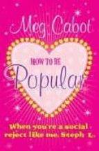 How to be Popular: . . . when you