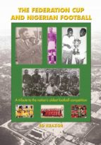 The Federation Cup and Nigerian Football (English Edition)