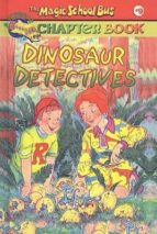Dinosaur Detectives (Magic School Bus Science Chapter Books (Pb))