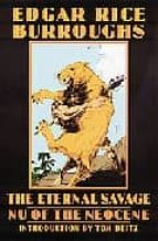 The Eternal Savage: NU of the Neocene (Bison Frontiers of Imagination)