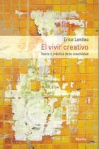 EL VIVIR CREATIVO: TEORIA Y PRACTICA DE LA CREATIVIDAD