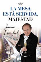 LA MESA ESTÁ SERVIDA, MAJESTAD (EBOOK)