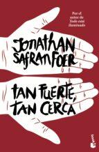 Tan Fuerte, Tan Cerca (Novela y Relatos)