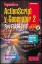 ACTIONSCRIPT Y GENERATOR 2 PARA FLASH (INCLUYE CD-ROM)