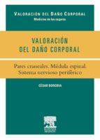 VALORACIÓN DEL DAÑO CORPORAL. PARES CRANEALES. MÉDULA ESPINAL. SISTEMA NERVIOSO PERIFÉRICO (EBOOK)