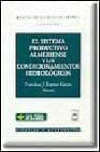 EL SISTEMA PRODUCTIVO ALMERIENSE Y LOS CONDICIONAMIENTOS HIDROLOG ICOS