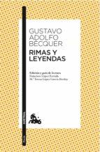 Rimas y Leyendas: Edición y guía de lectura de Francisco López-Estrada  y Mª Teresa López García-Berdoy (Clásica)