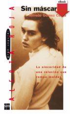 Sin máscara (eBook-ePub): 3 (Los libros de...)