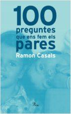 100 PREGUNTES QUE ENS FEM ELS PARES (EBOOK)