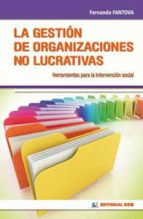 LA GESTION DE LAS ORGANIZACIONES NO LUCRATIVAS: HERRAMIENTAS PARA LA INTERVENCION SOCIAL