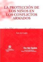 LA PROTECCIÓN DE LOS NIÑOS EN LOS CONFLICTOS ARMADOS (EBOOK)