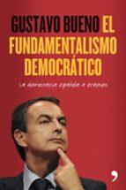 EL FUNDAMENTALISMO DEMOCRATICO: LA DEMOCRACIA ESPAÑOLA A EXAMEN