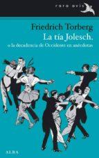 La tía Jolesch, o la decadencia de Occidente en anécdotas (Rara avis)