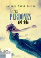 A TRES PERDONES DEL CIELO (EBOOK)