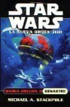 Star wars. la nueva orden jedi: marea oscura II. desastre -Star Wars La Nueva Orden Jedi (Star Wars La Nueva Orden Jedi / Star Wars. the New Jedi Order)