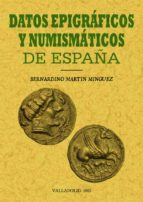 DATOS EPIGRAFICOS NUMISMATICOS DE ESPAÑA (ED. FACSIMIL)