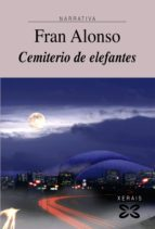 Cemiterio de elefantes (Edición Literaria - Narrativa E-Book)
