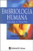 EMBRIOLOGIA HUMANA: ATLAS Y TEXTO