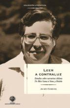 Leer a contraluz : Estudios sobre narrativa de Blest Gana a Bolaño