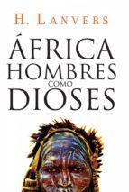 África, hombres como dioses (Serie África)