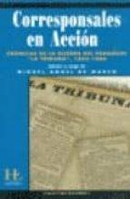 CORRESPONSALES EN ACCION: CRONICAS DE LA GUERRA DEL PARAGUAY LA T RIBUNA 1865-1866