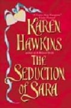 [The Seduction of Sara] [by: Karen Hawkins]
